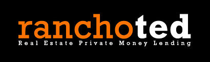 Rancho Ted - Private Money Lending