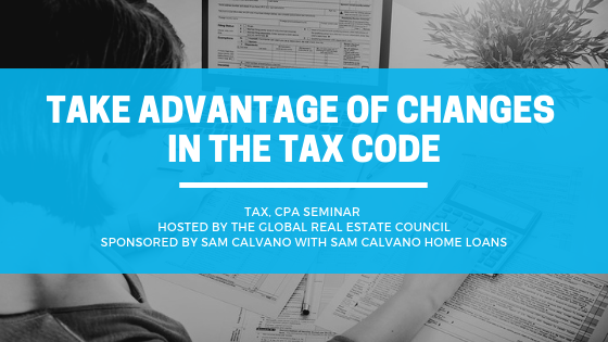 TAKE ADVANTAGE OF CHANGES IN THE TAX CODE